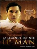 Ip Man : la l&#233;gende est n&#233;e