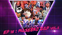 VHS S02E05 : Masebro Zap Vol.2