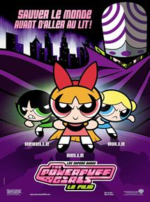 Les Supers Nanas – Powerpuff girls, le film streaming