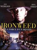 Ironweed : la force du destin streaming