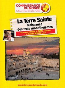 LA TERRE SAINTE, Naissance des trois monothéismes streaming