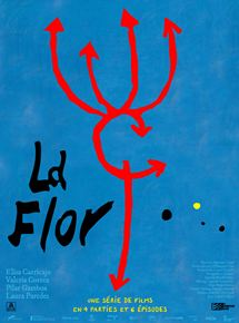 La Flor - Partie 4 en streaming