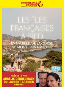 Bande-annonce Les îles françaises à pied, En famille, de la Corse au Mont Saint Michel