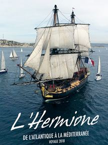 L'Hermione, de l'Atlantique à la Méditerranée streaming