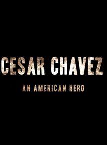 Cesar Chavez : An American Hero