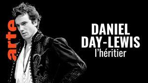 Daniel Day-Lewis, l'héritier sur Arte : quand l