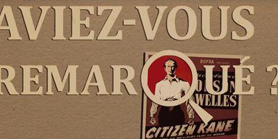 Aviez-vous remarqué ? Les petits détails cachés de Citizen Kane