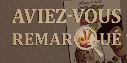 Aviez-vous remarqué ? Les petits détails cachés de Toy Story 2