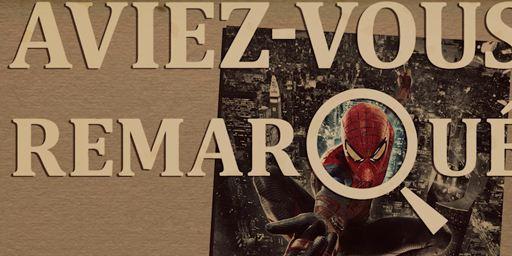 Aviez-vous remarqué ? Les petits détails cachés de The Amazing Spider-Man