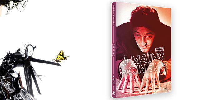 """""""Les Mains au cinéma"""" : le livre qui vous fait voir les films autrement"""