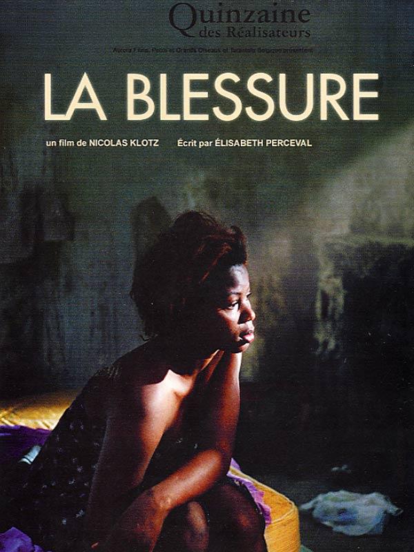 La Blessure : affiche Nicolas Klotz, Noëlla Mobassa