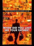 And When Did You Last See Your Father?