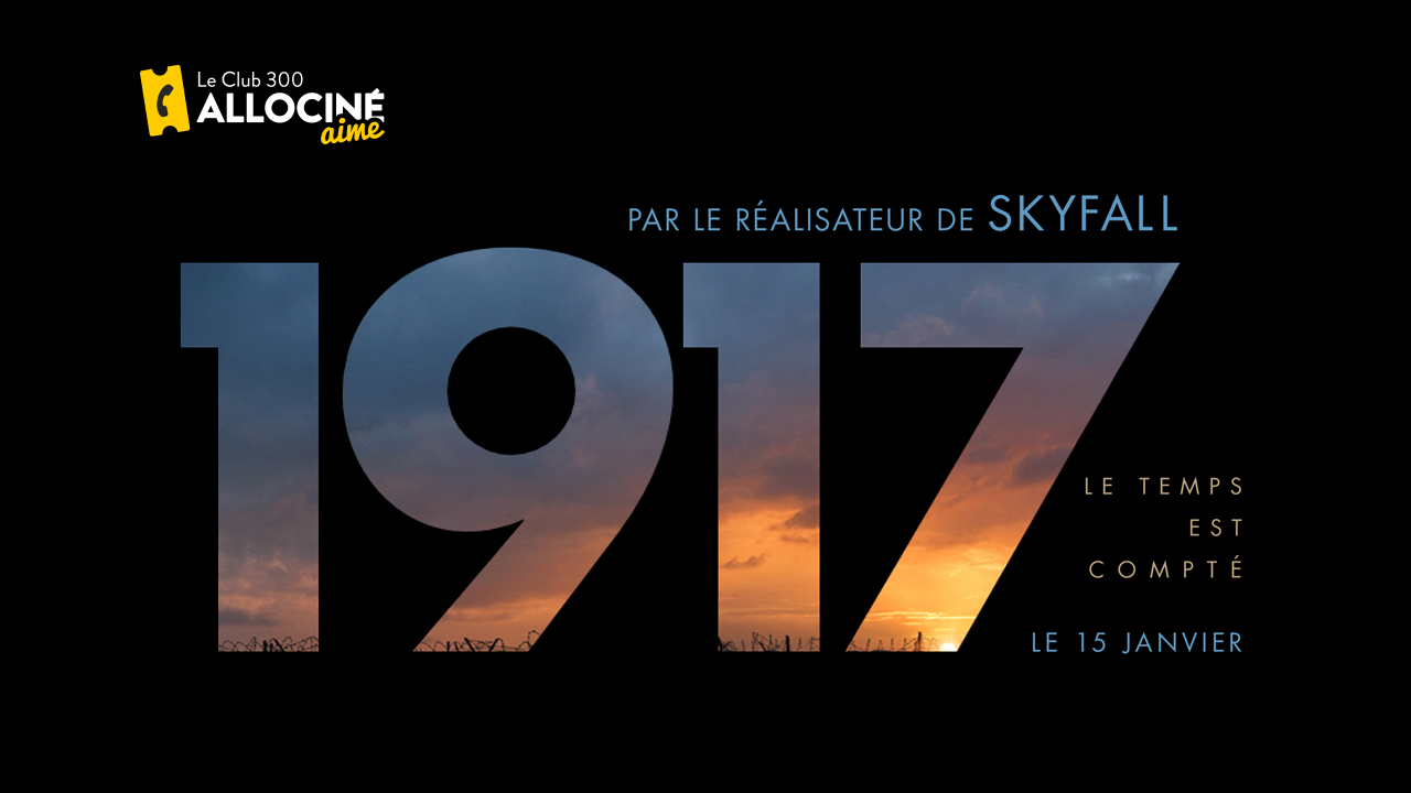 "Le Club 300 AlloCiné aime ""1917"" !"