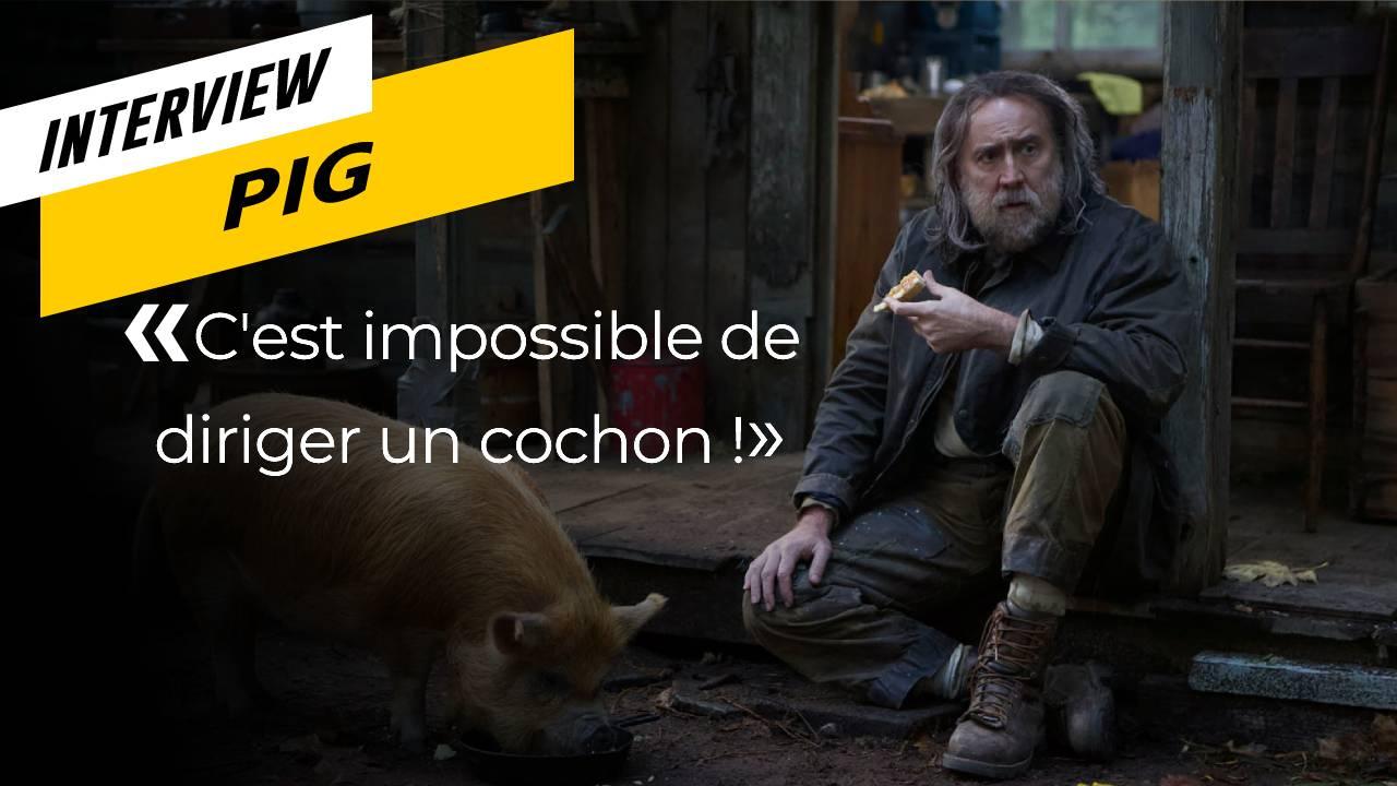Pig : comment diriger Nicolas Cage et un cochon ?