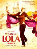 Whatever Lola Wants...