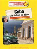 Cuba, L'île de tous les désirs
