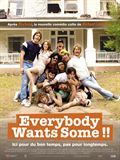 Photo : Everybody Wants Some !!