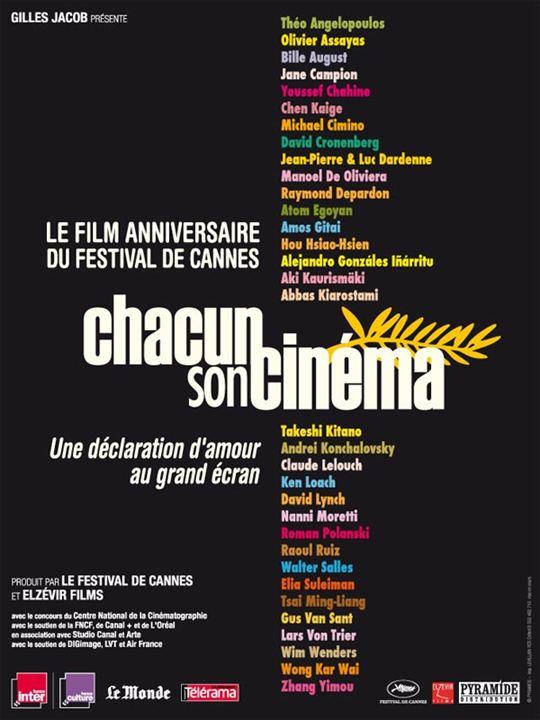 Chacun son cinéma : Affiche Abbas Kiarostami, Aki Kaurismäki, Alejandro González Inárritu, Amos Gitaï, Andrei Konchalovsky