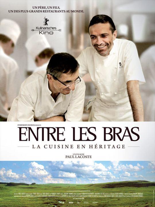 Entre Les Bras - La cuisine en héritage : Affiche