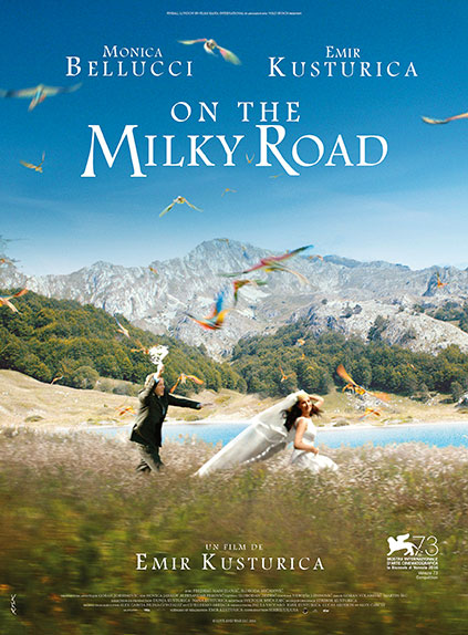 """On the Milky Road"" avec Monica Bellucci, Emir Kusturica, Sloboda Micalovic ..."