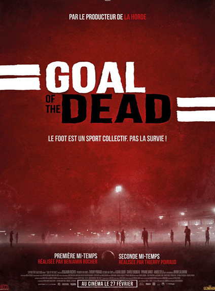 Goal of The Dead - Benjamin Rocher / Thierry Poiraud (2014)