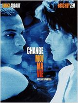 Change-moi ma vie en streaming