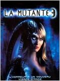 Regarder film La Mutante 3 streaming