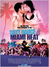 Sexy dance 4 : Miami Heat (Step Up : Revolution)
