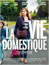 Télécharger La Vie domestique en Dvdrip sur uptobox, uploaded, turbobit, bitfiles, bayfiles ou en torrent