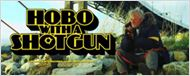 """Hobo with a Shotgun"" : bande-annonce du film"