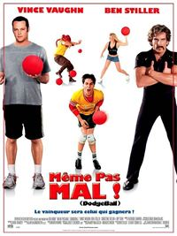 film M�me pas mal ! (Dodgeball) en streaming