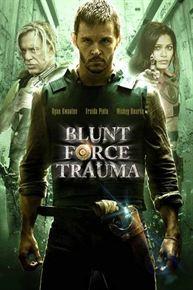 Blunt Force Trauma streaming