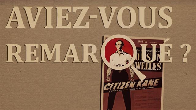 Aviez-vous remarqué ? Citizen Kane