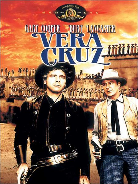 Vera Cruz : affiche Burt Lancaster, Gary Cooper, Robert Aldrich
