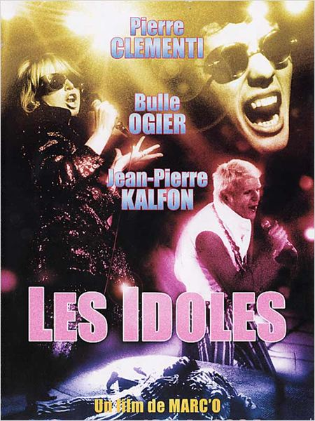 Les Idoles : affiche Bulle Ogier, Jean-Pierre Kalfon, Marc&#39;O, Pierre Cl&#233;menti