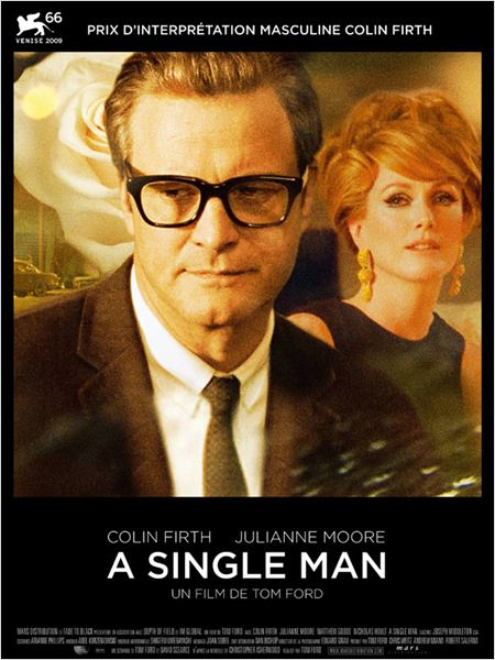 A Single Man : affiche Colin Firth, Julianne Moore, Tom Ford