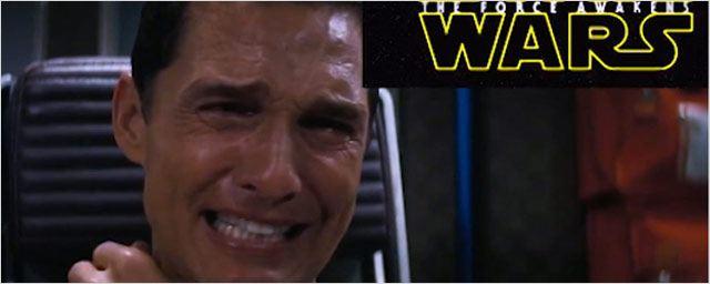Star Wars 7 : Matthew McConaughey bouleversé par la nouvelle b