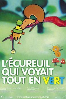 L'Ecureuil qui voyait tout en vert