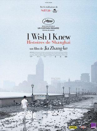 Bande-annonce I Wish I Knew, histoires de Shanghai