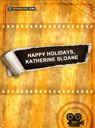 Happy Holidays, Katherine Sloane