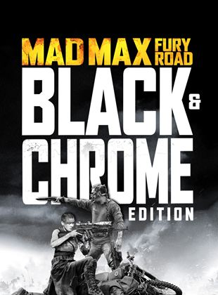 Mad Max: Fury Road - Black & Chrome