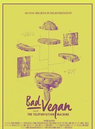 Bad Vegan and the Teleportation Machine