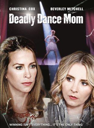 Deadly Dance Mom