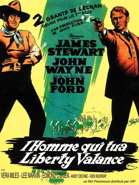 L'Homme qui tua Liberty Valance : Affiche John Ford, John Wayne