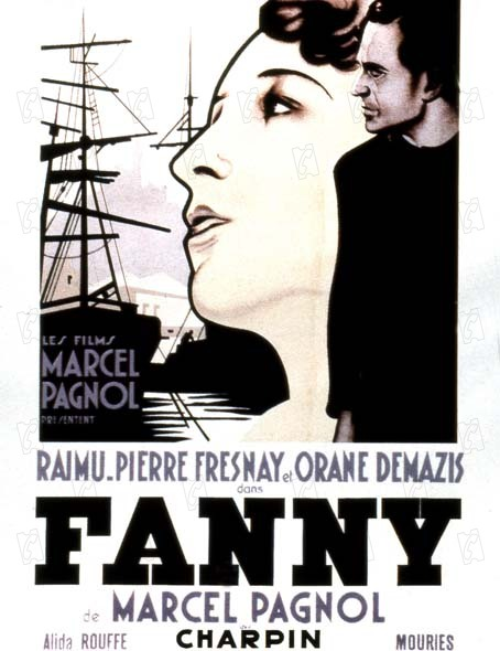 La Trilogie Marseillaise de Marcel Pagnol : Fanny : Affiche Fernand Charpin, Marcel Pagnol, Pierre Fresnay, Raimu