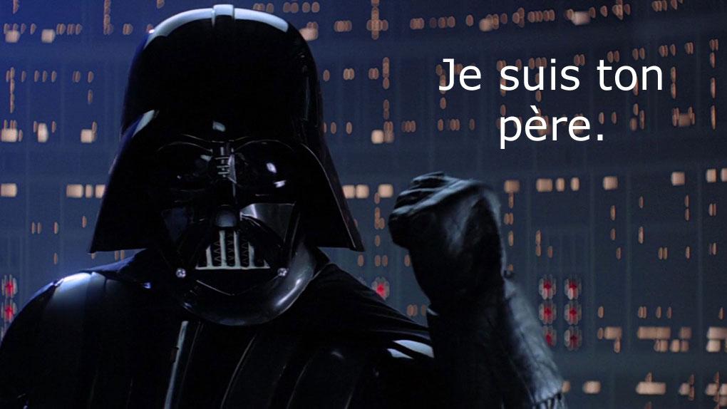 """""""Je suis ton père."""""""