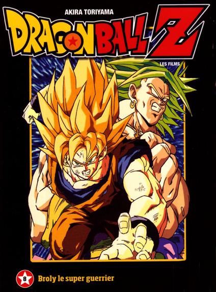 3/ Dragon Ball Z : Broly le super guerrier (1993)
