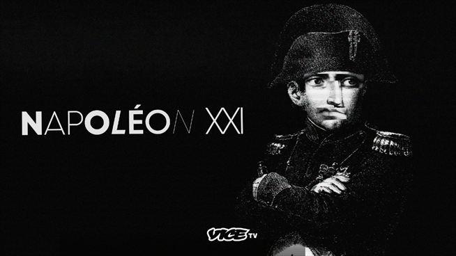 Napoléon XXI sur VICE TV : 3 raisons de regarder le docu-série décalé ! – News Séries à la TV
